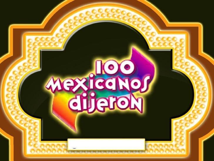 100 mexicanos dijeron 100 Mexicanos Dijeron Promocional