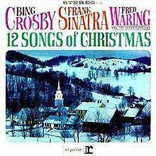 12 Songs of Christmas (Frank Sinatra, Bing Crosby, and Fred Waring album) httpsuploadwikimediaorgwikipediaenthumb7