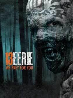 13 Eerie Film Review 13 Eerie 2013 HNN