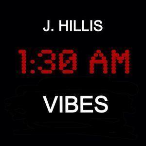 1:30 am J HILLIS 130 AM VIBES by J HILLIS Mixcloud