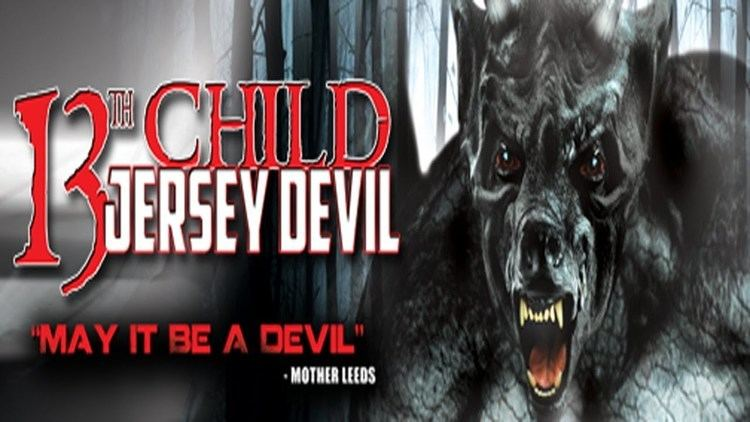 13th Child 13th ChildJersey Devil Official Trailer Sightings Continue in