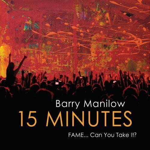 15 Minutes (Barry Manilow album) httpsimagesnasslimagesamazoncomimagesI5