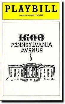 1600 Pennsylvania Avenue (musical) httpsuploadwikimediaorgwikipediaenthumbd