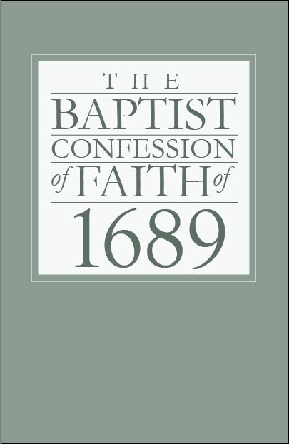 1689 Baptist Confession of Faith wwwrbfaithandfamilyorguploads261426145572