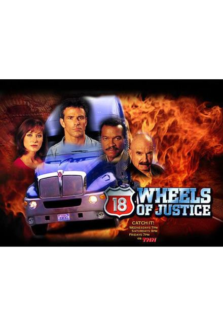 18 Wheels of Justice Watch 18 Wheels of Justice Episodes Online SideReel