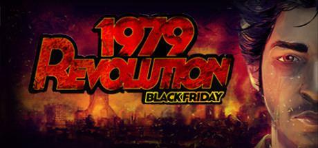 1979 Revolution: Black Friday How long is 1979 Revolution Black Friday HLTB