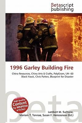 1996 Garley Building fire 1996 Garley Building Fire by Lambert M Surhone Mariam T Tennoe