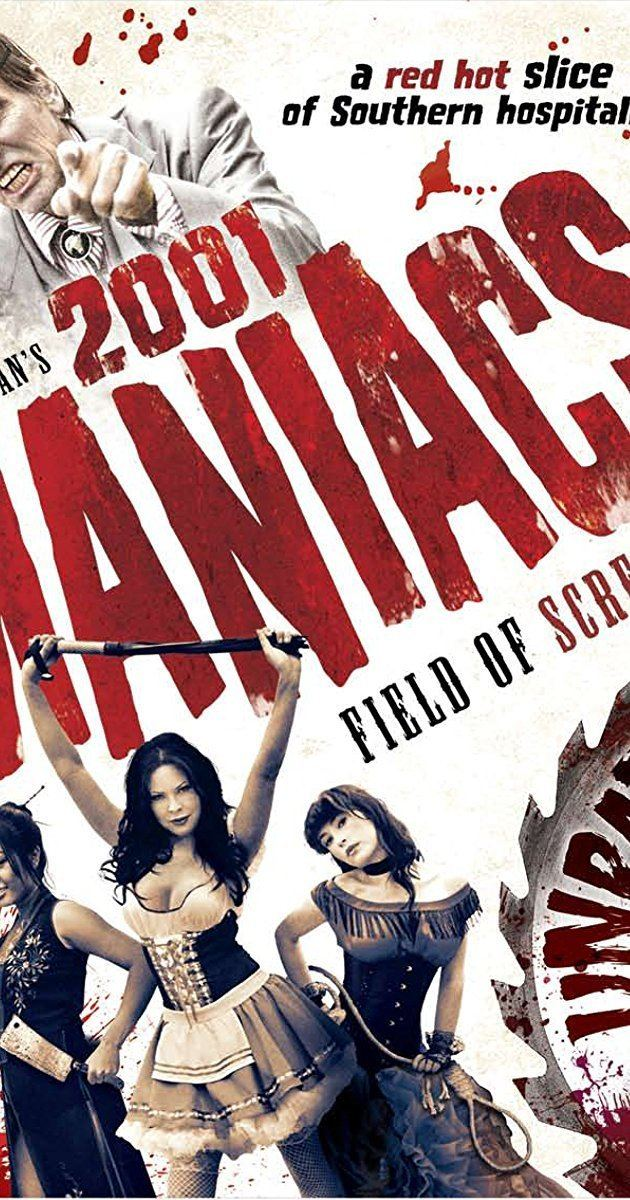 2001 Maniacs: Field of Screams 2001 Maniacs Field of Screams 2010 IMDb