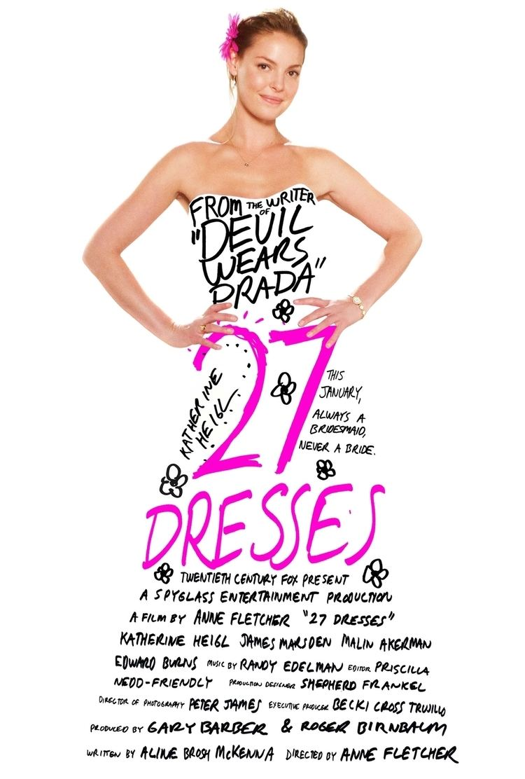 27 Dresses 27 Dresses I Heard The Book Was Better