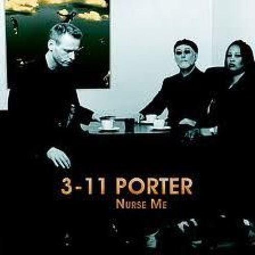 3-11 Porter 311 Porter Nurse Me by Ivan Vasiliadis Free Listening on SoundCloud