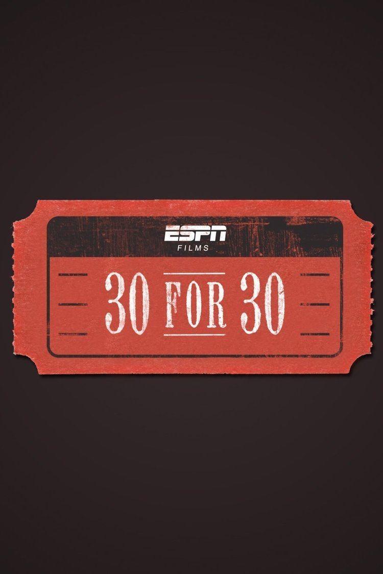 30 for 30 wwwgstaticcomtvthumbtvbanners7817579p781757