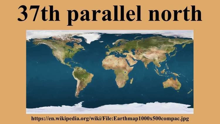 37th parallel north 37th parallel north YouTube