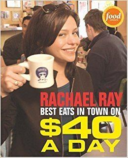 $40 a Day Rachael Ray Best Eats in Town on 40 A Day Rachael Ray