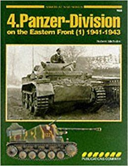 4th Panzer Division (Wehrmacht) 4th Panzer Division on the Eastern Front 19411943 v 1 Armor at
