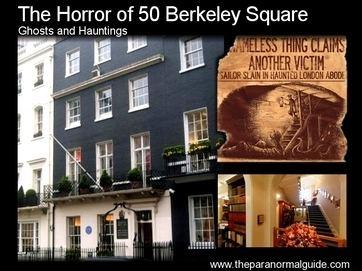 50 Berkeley Square The Horror of 50 Berkeley Square The Paranormal Guide