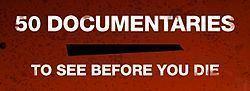 50 Documentaries to See Before You Die httpsuploadwikimediaorgwikipediacommonsthu