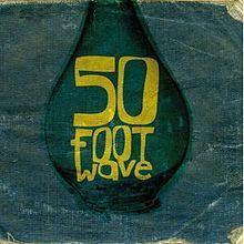 50 Foot Wave (EP) httpsuploadwikimediaorgwikipediaenthumbf