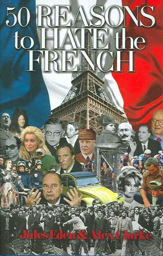 50 Reasons to Hate the French t1gstaticcomimagesqtbnANd9GcQ9zHnTvwxGxl0lzq
