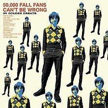 50,000 Fall Fans Can't Be Wrong httpsuploadwikimediaorgwikipediaenthumbd