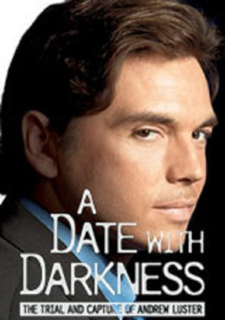 A Date with Darkness: The Trial and Capture of Andrew Luster movie poster