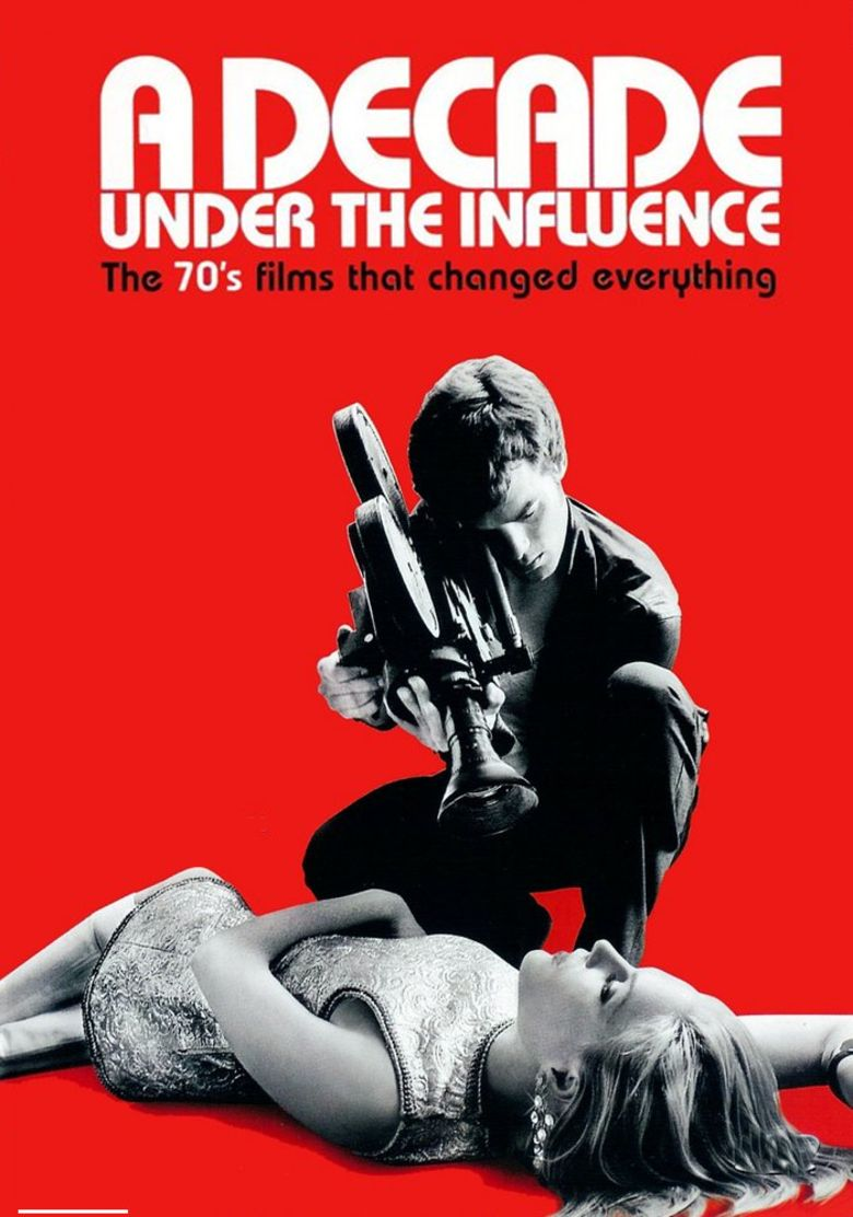A Decade Under the Influence (film) movie poster