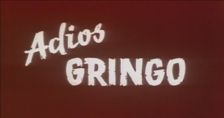Adios gringo movie scenes