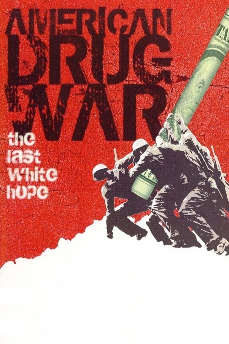American Drug War: The Last White Hope movie poster