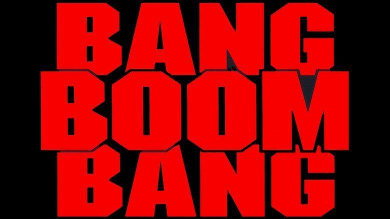 Bang Boom Bang movie scenes