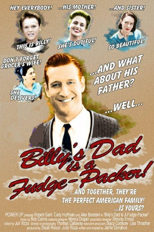 Billys Dad Is a Fudge Packer! movie poster