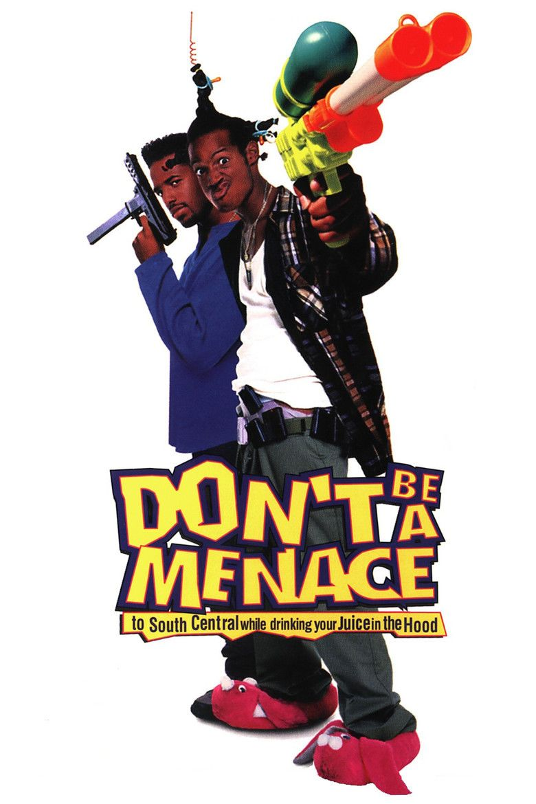 Dont Be a Menace to South Central While Drinking Your Juice in the Hood movie poster