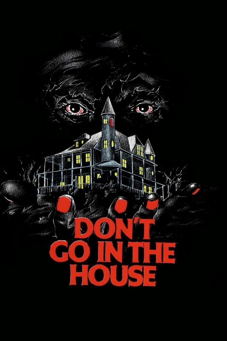 Dont Go in the House movie poster