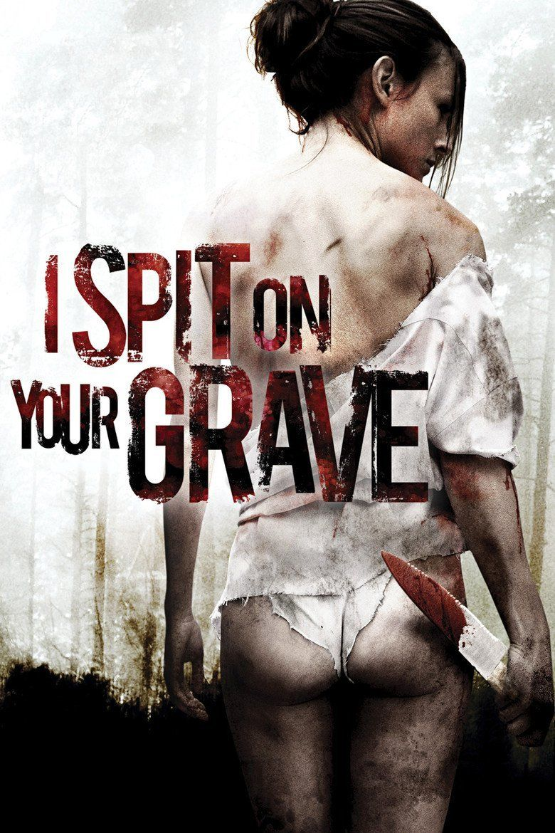I Spit on Your Grave (2010 film) - Alchetron, the free social ...