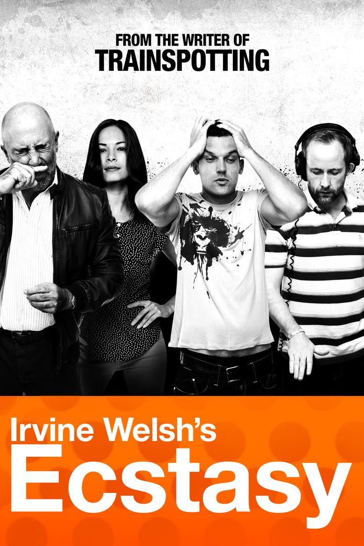 Irvine Welshs Ecstasy movie poster