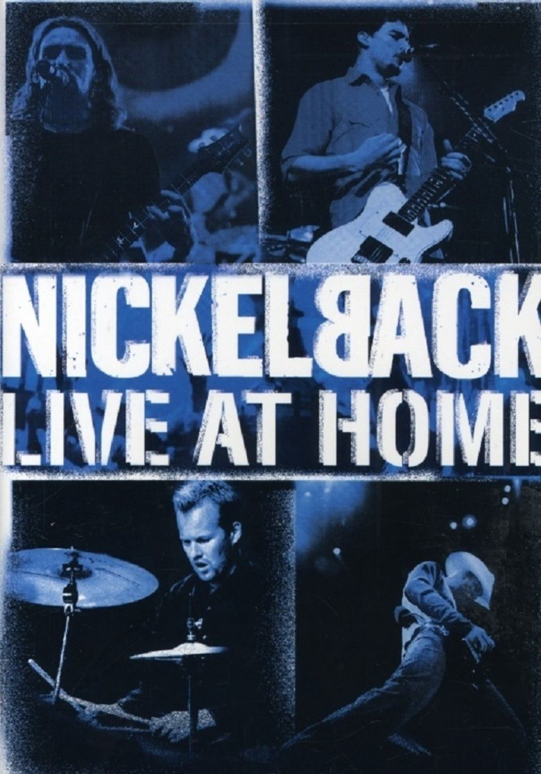 Live at Home (Nickelback DVD) movie poster