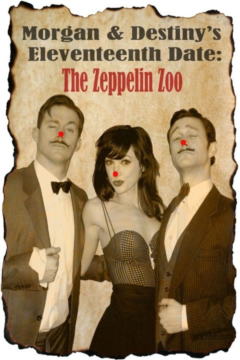 Morgan and Destinys Eleventeenth Date: The Zeppelin Zoo movie poster