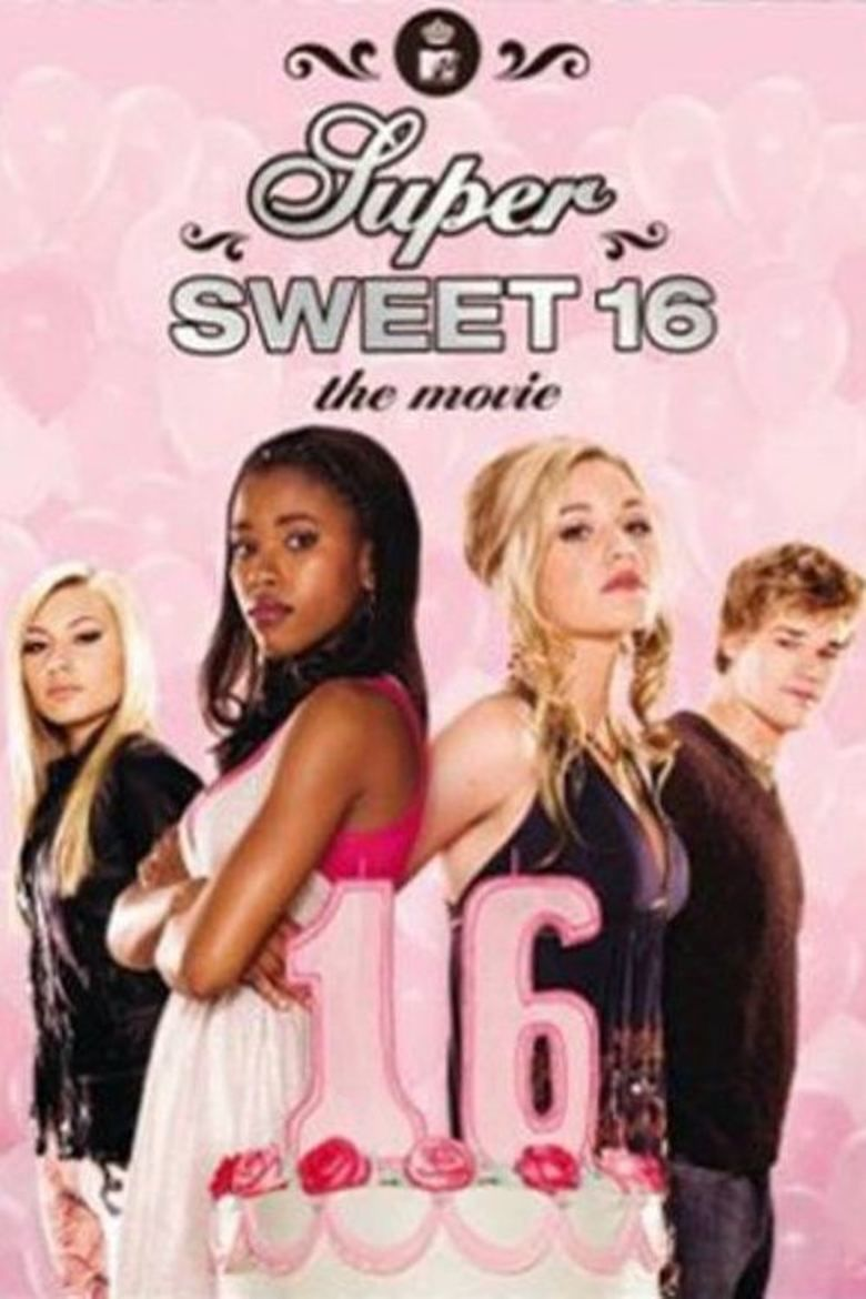 Super Sweet 16: The Movie movie poster