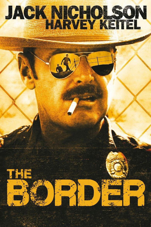 The Border (1982 film) movie poster