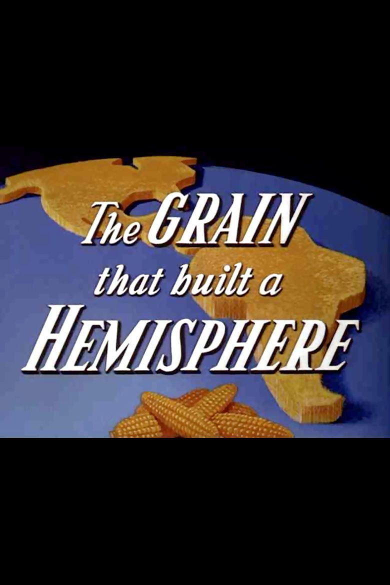 The Grain That Built a Hemisphere movie poster