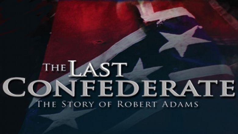 The Last Confederate: The Story of Robert Adams movie scenes