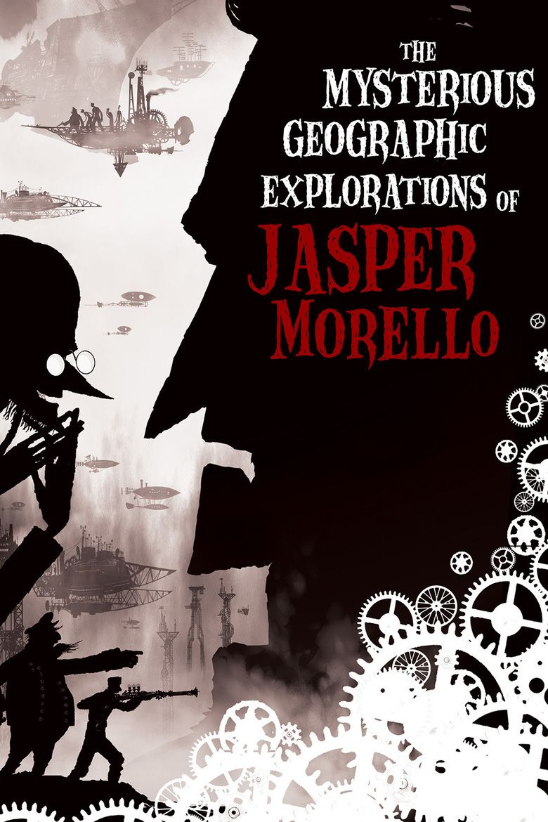 The Mysterious Geographic Explorations of Jasper Morello movie poster