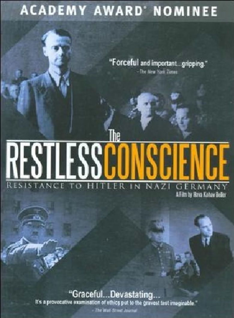 The Restless Conscience: Resistance to Hitler Within Germany 1933 1945 movie poster