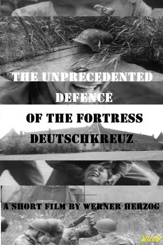 The Unprecedented Defence of the Fortress Deutschkreuz movie poster