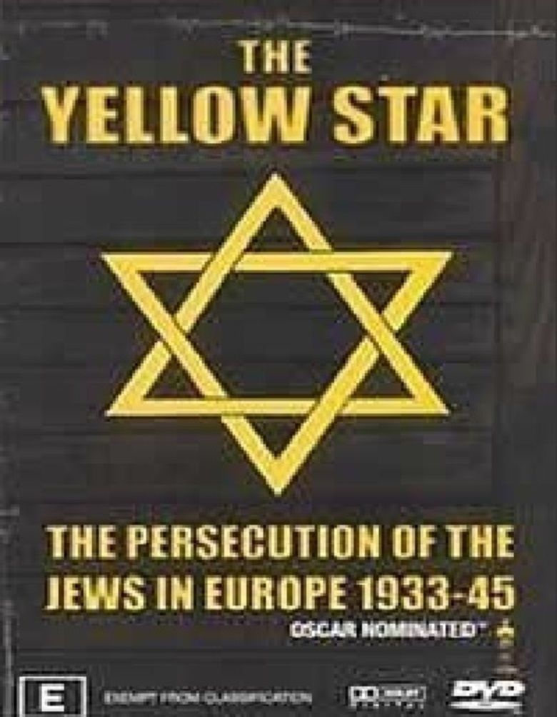 The Yellow Star: The Persecution of the Jews in Europe 1933 45 movie poster