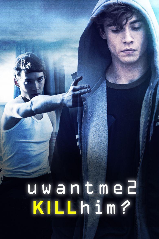 Uwantme2killhim movie poster