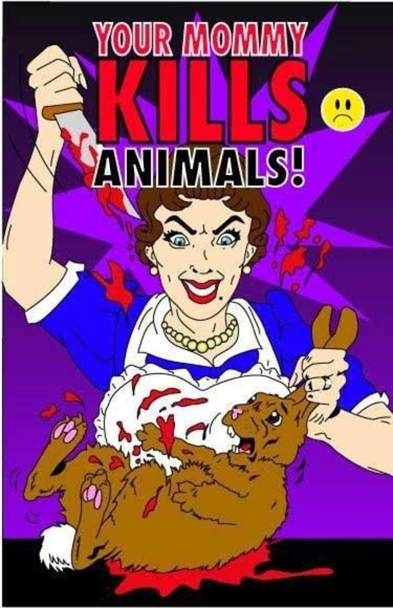 Your Mommy Kills Animals (film) movie poster