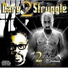 A 2Pac Tribute: Dare 2 Struggle httpsuploadwikimediaorgwikipediaenthumb6