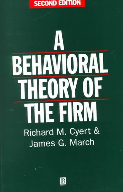 A Behavioral Theory of the Firm t3gstaticcomimagesqtbnANd9GcQuhxOZ6GQscJ5yHr