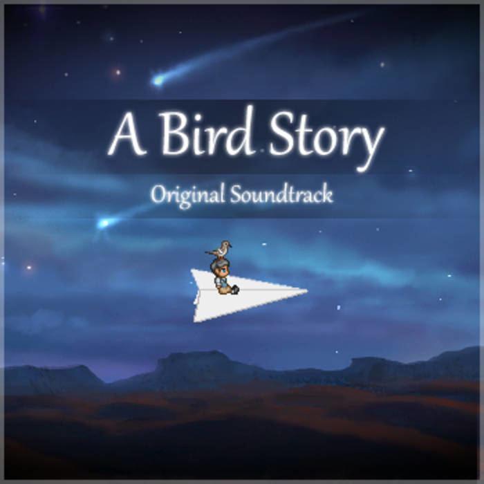 A Bird Story A Bird Story ltOSTgt ReivesFreebird