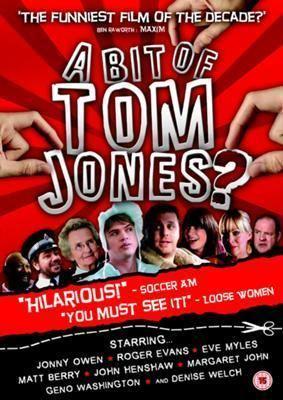 A Bit of Tom Jones? A Bit of Tom Jones