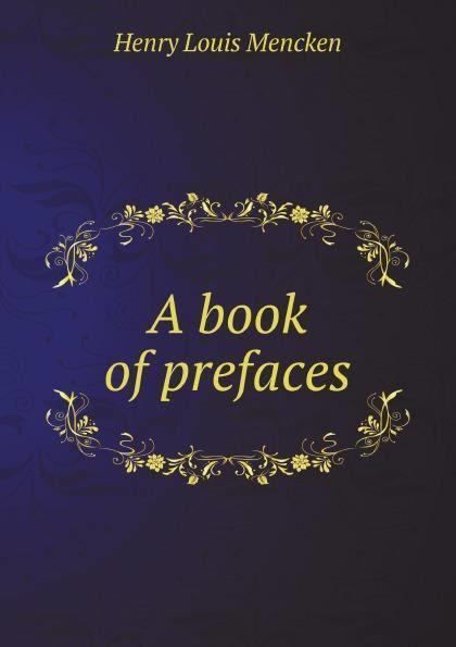 A Book of Prefaces t1gstaticcomimagesqtbnANd9GcTKT6Uyf5HFq1nB